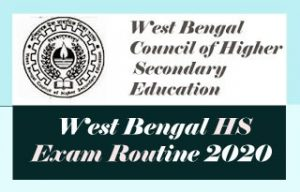 West Bengal HS Routine 2020 Download WBCHSE Exam Routine 2020, WB HS Routine 2020