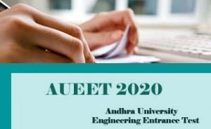 AUEET 2020 : Notification, Exam date, Eligibility, Application form
