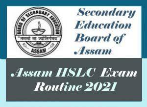 Assam HSLC Routine 2021 Download PDF, SEBA HSLC Routine 2021, Assam HSLC Exam Routine 2021