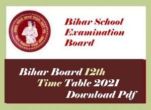 Bihar Board 12th Routine 2021 Download Pdf, BSEB 12th Time table 2021