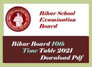 Bihar Board 10th Time table 2021 Download Pdf, BSEB 10th Routine 2021
