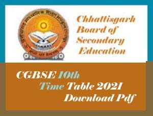 CGBSE 10th Time Table 2021 Download, CG Board 10th Time table 2021 Pdf