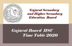 Gujarat Board HSC Time table 2020 Download, GSEB HSC Time table 2020 Pdf