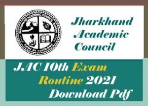 JAC 10th Routine 2021 Download, Jharkhand Matric Time table 2021, JAC 10th Exam Routine 2021