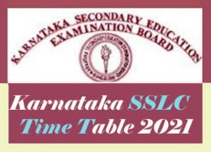 Karnataka SSLC Exam Time table 2021, SSLC Time table 2021 Karnataka,