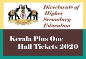 Kerala Plus One Hall ticket 2020 Download, Kerala DHSE / +1 Hall tickets 2020