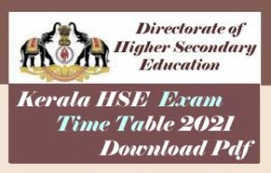 Kerala HSE Time table 2021 Download, Kerala +2 Time table 2021