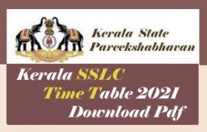 Kerala SSLC Time table 2021 Download, SSLC Time table 2021 Kerala