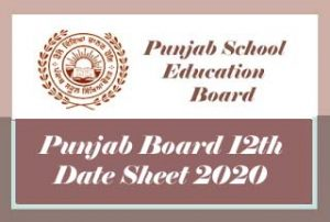 PSEB 12th Date Sheet 2020 Download, Punjab Board 12th Class Date Sheet 2020