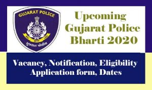 Gujarat Police Bharti 2020 , Gujarat Police Recruitment 2020 for Upcoming Constable, SI Vacancy