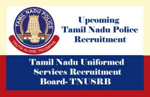 Tamil Nadu Police Recruitment 2020,TN Police Recruitment 2020 , TNUSRB Police Upcoming Recruitment 2020