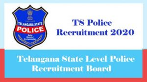 TS Police Recruitment 2020, Telangana Police Recruitment 2020- Notification, Exam date, Application form