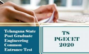 TS PGECET 2020 :  Exam date, Notification, Eligibility, Online Application form