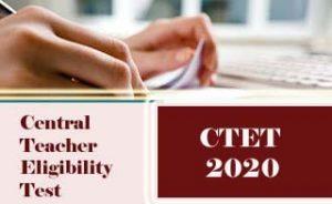 CTET 2020 : Latest News, Registration, Notification, Exam date, Eligibility, Application form