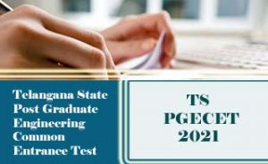 TS PGECET 2021, PGECET 2021 :  Exam date, Notification, Eligibility, Fee, Online Application Form
