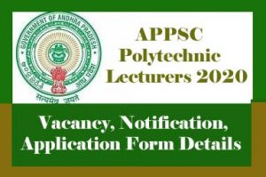 AP Polytechnic Lecturers Recruitment 2020, APPSC Polytechnic Lecturers 2020 : Notification, Exam date, Eligibility, Application form