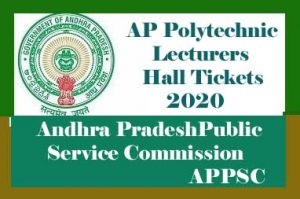 APPSC Polytechnic Lecturers Hall ticket 2020 Download, AP Polytechnic Lecturer Hall Ticket 2020