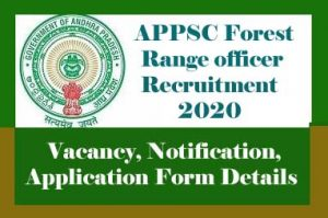 APPSC Forest range officer Recruitment 2020, AP Forest range officer 2020 : Notification, Exam date, Eligibility, Application form
