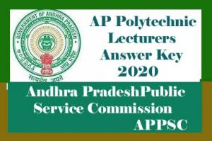 APPSC Polytechnic Lecturers Answer Key 2020 Download, AP Polytechnic Lecturer Answer Key 2020, APPSC Answer Key 2020
