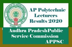 APPSC Polytechnic Lecturers Results 2020, Date of AP Polytechnic Lecturers Results 2020