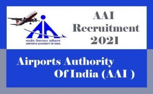 AAI Recruitment 2021, Airports Authority of India Recruitment 2021 : Notification, Exam date, Eligibility, Age Limit, Application form