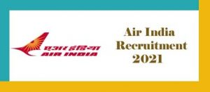 Air India Cabin Crew Recruitment 2021 Upcoming Vacancy- Air India Recruitment 2021 : Notification, Exam date, Eligibility, Application form
