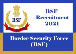 BSF GD Constable Recruitment 2021, BSF GD Constable 2021