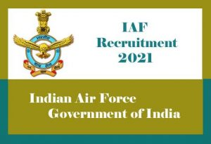 Indian Air Force Recruitment 2021 for Airmen in Group X and Y, Group C Vacancy : Application Form, Notification, Eligibility