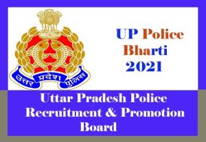 UP Police Recruitment 2021, UP Police Bharti 2021 for Constable, SI : Notification, Exam date, Eligibility, Online Application