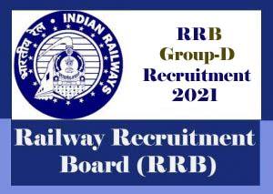 RRB Group-D Recruitment 2021, RRC Group-D 2021 : Notification, Exam date, Eligibility, Age Limit, Online Application