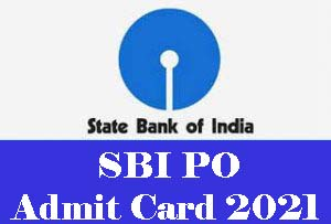 SBI PO Admit Card 2021, SBI PO Call Letter 2021 Download