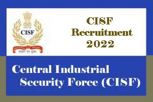 CISF Recruitment 2022 Constable, SI, Notification, Application Form