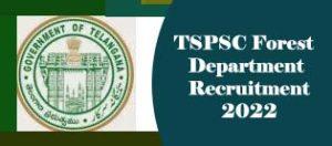 TSPSC Forest Department Recruitment 2022